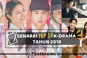 Senarai TOP 10 K-Drama Tahun 2018 Yang Harus Anda Tonton!